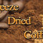 กาแฟฟรีซดราย อีกหนึ่งมนต์เสนห์ในโลกแห่งกาแฟ